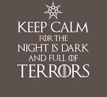 The night is dark and full of terrors Unisex T-Shirt