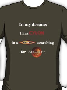 In my dreams T-Shirt