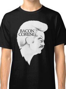 Bacon is Coming Classic T-Shirt