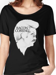 Bacon is Coming Women's Relaxed Fit T-Shirt