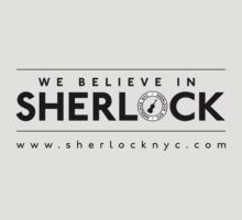 We Believe in Sherlock (Black Font/Logo) by SherlockNYC