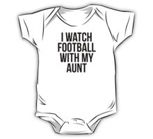 I Watch Football With My Aunt One Piece - Short Sleeve
