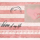 To The Love of my Life by Denise Abé