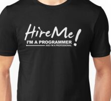 Programmer T-shirts - Hire Me! I am a programmer Unisex T-Shirt