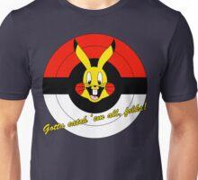 Gotta catch 'em all, folks! Unisex T-Shirt