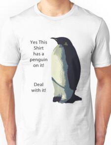Deal With It! Penguin! Unisex T-Shirt