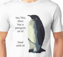 Deal With It! Penguin! Unisex T-Shirt