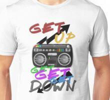 Get up, get get, get down Unisex T-Shirt