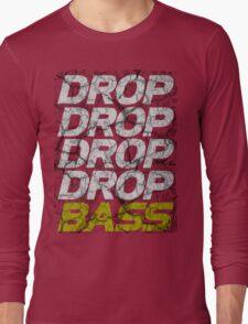DROP DROP DROP DROP BASS (dark) Long Sleeve T-Shirt