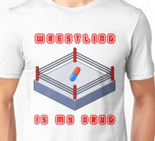 Wrestling Is My Drug Unisex T-Shirt