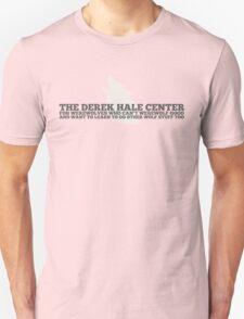 The Derek Hale Center for Werewolves Who Can't Werewolf Good T-Shirt