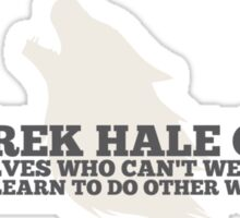 The Derek Hale Center for Werewolves Who Can't Werewolf Good Sticker