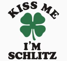 Kiss me, Im SCHLITZ by aligory