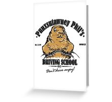 Punxsutawney Phil's Driving School Greeting Card