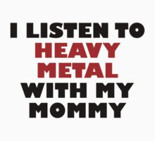 Heavy Metal With My Mommy Baby Tee