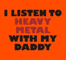 Heavy Metal With My Daddy Kids Tee