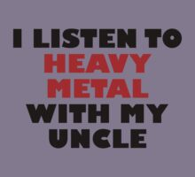 Heavy Metal With My Uncle Kids Clothes
