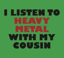 Heavy Metal With My Cousin Kids Tee