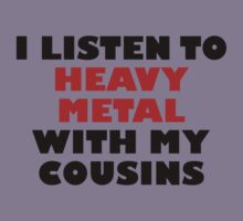 Heavy Metal With My Cousins Kids Tee