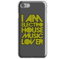 I AM ELECTRO HOUSE MUSIC LOVER (YELLOW) iPhone Case/Skin