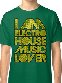I AM ELECTRO HOUSE MUSIC LOVER (YELLOW) Classic T-Shirt