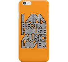 I AM ELECTRO HOUSE MUSIC LOVER (WHITE) iPhone Case/Skin