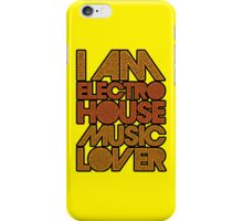 I AM ELECTRO HOUSE MUSIC LOVER (ORANGE) iPhone Case/Skin