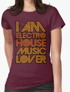 I AM ELECTRO HOUSE MUSIC LOVER (ORANGE) Womens Fitted T-Shirt
