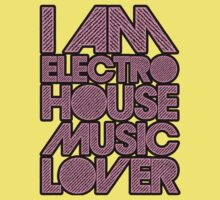 I AM ELECTRO HOUSE MUSIC LOVER (LIGHT PINK) by DropBass