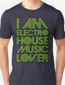 I AM ELECTRO HOUSE MUSIC LOVER (NEON GREEN) Unisex T-Shirt