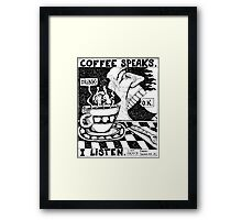 coffee speaks Framed Print