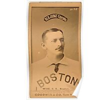Benjamin K Edwards Collection Sam Wise Boston Beaneaters baseball card portrait Poster