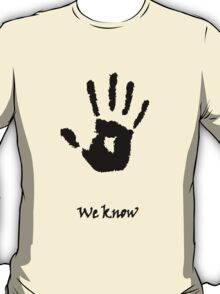 "Skyrim - Dark Brotherhood - ""We Know"" T-Shirt"