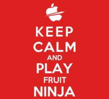 Keep Calm And Play Fruit Ninja Kids Clothes