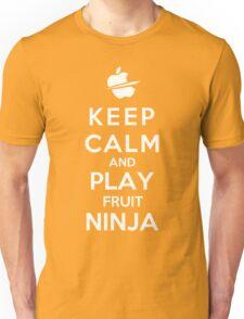 Keep Calm And Play Fruit Ninja Unisex T-Shirt
