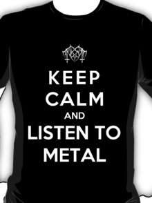 Keep Calm And Listen To Metal T-Shirt