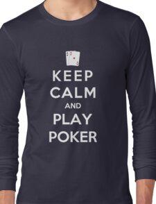 Keep Calm And Play Poker Long Sleeve T-Shirt