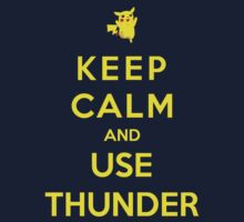 Keep Calm And Use Thunder Kids Tee