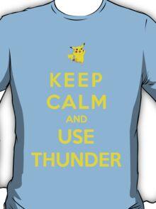 Keep Calm And Use Thunder T-Shirt