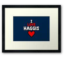I love haggis Framed Print