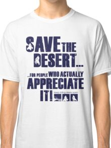 Save The Desert T-shirt Classic T-Shirt