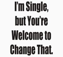 I'm single but you're welcome to change that by GolemAura