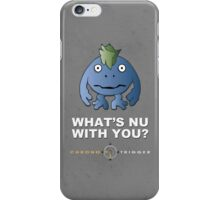 What's Nu With You? - Chrono Trigger iPhone Case/Skin