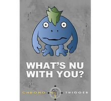 What's Nu With You? - Chrono Trigger Photographic Print