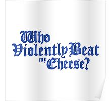 Who Violently Beat My Cheese? Poster
