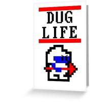 Dig Dug life Greeting Card