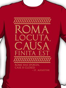 Rome has spoken T-Shirt