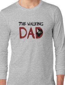 The Walking Dad / The Walking Dead Long Sleeve T-Shirt