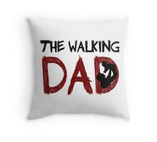The Walking Dad / The Walking Dead Throw Pillow