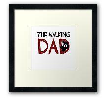 The Walking Dad / The Walking Dead Framed Print